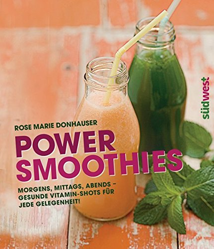 9783517089164: Power-Smoothies: Morgens, mittags, abends - gesunde Vitamin-Shots f�r jede Gelegenheit!