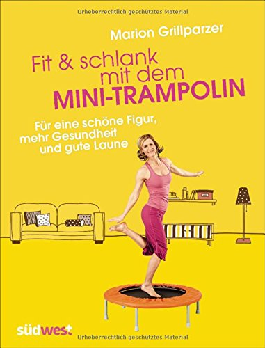 9783517089300: Fit & schlank mit dem Mini-Trampolin: Für eine schöne Figur, mehr Gesundheit und gute Laune