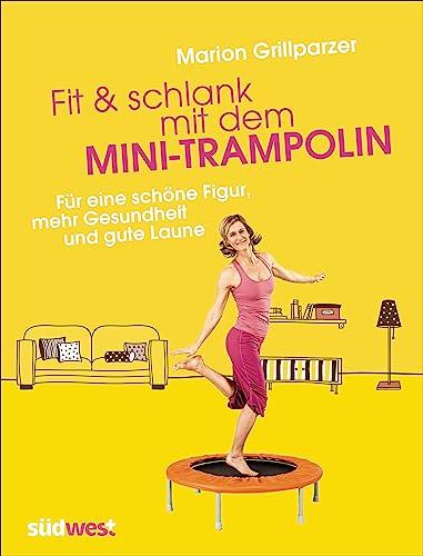 9783517089300: Fit & schlank mit dem Mini-Trampolin: F�r eine sch�ne Figur, mehr Gesundheit und gute Laune