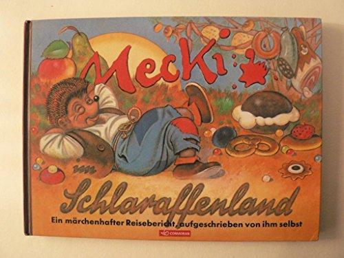 9783517091648: Mecki im Schlaraffenland. Ein märchenhafter Reisebericht, aufgeschrieben von ihm selbst