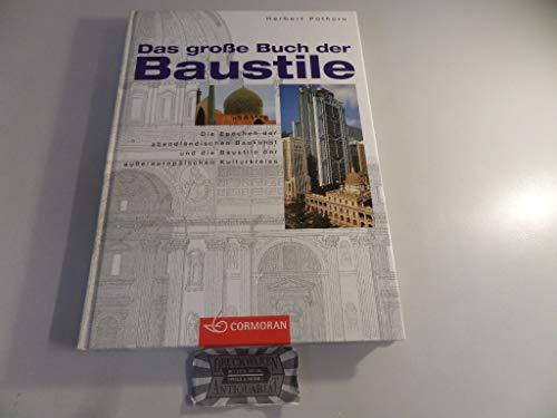 9783517091914: Das grosse Buch der Baustile: Die Epochen der abendländischen Baukunst und die Baustile der aussereuropäischen Kulturkreise