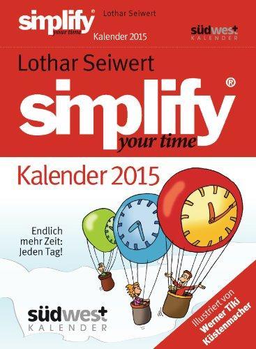 9783517092423: Simplify your Time 2015 Textabreißkalender: Endlich mehr Zeit - jeden Tag!