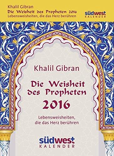9783517093284: Die Weisheit des Propheten 2016 Textabreißkalender: Lebensweisheiten, die das Herz berühren