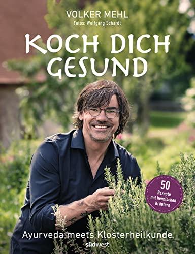 Koch dich gesund - Volker Mehl