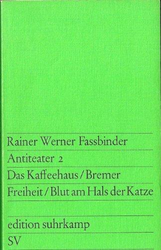 9783518005606: Antiteater 2, Das Kaffehaus, Bremer, Freiheit, Blut am Hals der Katze