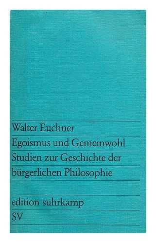 9783518006146: Egoismus and Gemeinwohl: Studien zur Geschichte der bürgerlichen Philosophie