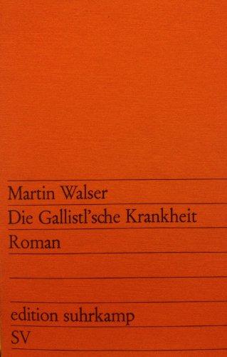 Die Gallistl'sche Krankheit. Roman.: Walser, Martin