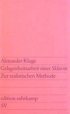 Gelegenheitsarbeit einer Sklavin: Zur realistischen Methode (Edition: Kluge, Alexander
