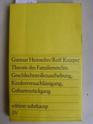 9783518007471: Theorie des Familienrechts: Geschlechtsrollenaufhebung, Kindesvernachlassigung, Geburtenruckgang (Edition Suhrkamp ; 747)