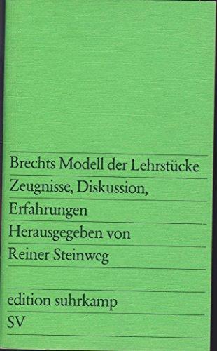 9783518007518: Brechts Modell der Lehrstücke: Zeugnisse, Diskussion, Erfahrungen (Edition Suhrkamp)