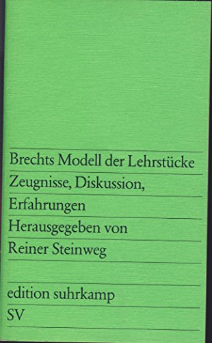 9783518007518: Brechts Modell der Lehrst�cke: Zeugnisse, Diskussion, Erfahrungen (Edition Suhrkamp)