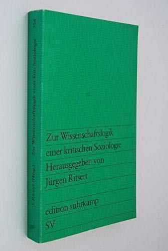 9783518007549: Zur Wissenschaftslogik einer kritischen Soziologie (Edition Suhrkamp) (German Edition)