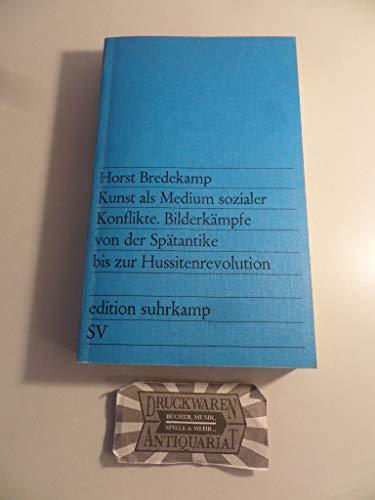 9783518007631: Kunst als Medium sozialer Konflikte: Bilderkämpfe von der Spätantike bis zur Hussitenrevolution (Edition Suhrkamp)