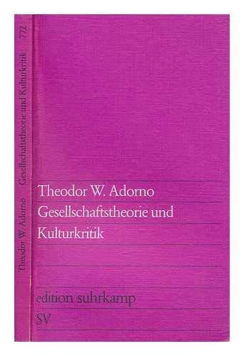 9783518007723: Gesellschaftstheorie und Kulturkritik (Edition Suhrkamp)