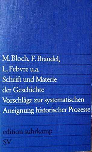 9783518008140: Schrift und Materie der Geschichte. Vorschl�ge zur systematischen Aneignung historischer Prozesse. Herausgegeben von Claudia Honegger.