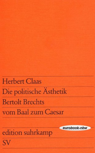 9783518008324: Die politische Ästhetik Bertolt Brechts: Vom Baal zum Caesar (Edition Suhrkamp ; 832) (German Edition)