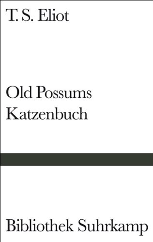 Old Possums Katzenbuch: Thomas Stearns Eliot