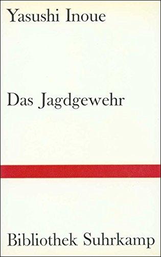 Das Jagdgewehr. Aus dem Japanischen von Oskar Benl. Bibliothek Suhrkamp Nr. 137