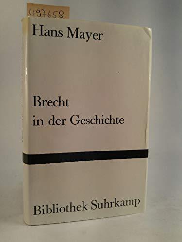 9783518012840: Brecht in der Geschichte. Drei Versuche
