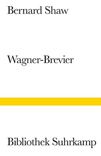 Ein Wagner - Brevier. Kommentar zum Ring des Nibelungen. (9783518013373) by George Bernard Shaw