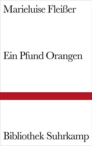 Ein Pfund Orangen. Und neun andere Geschichten.: Marieluise Fleià er