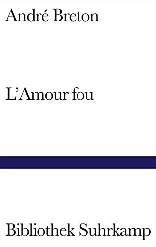 9783518014356: L'Amour fou.