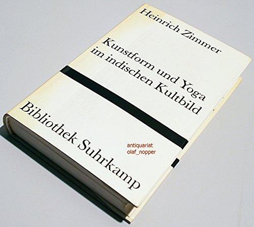 Kunstform und Yoga im indischen Kultbild.: Heinrich Zimmer