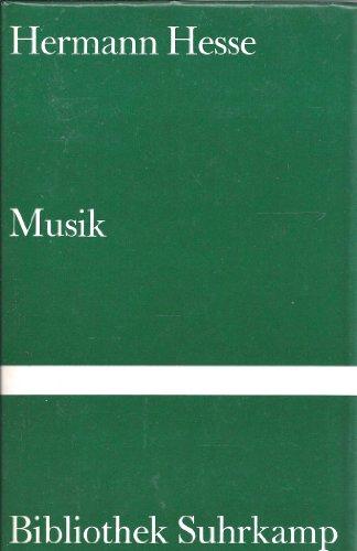 Musik: Betrachtungen, Gedichte, Rezensionen und Briefe (Bibliothek: Hermann Hesse