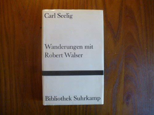 9783518015322: Wanderungen mit Robert Walser (Bibliothek Suhrkamp ; Bd. 554) (German Edition)