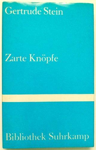 Zarte Knöpfe, Tender Buttons, zweisprachig, Nachbemerkung: Klaus Reichert, Aus dem Amerikanischen von Marie-Anne Stiebel, - Stein, Gertrude