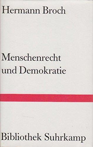 Menschenrecht und Demokratie: Polit. Schriften (Bibliothek Suhrkamp: Broch, Hermann
