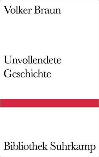 Unvollendete Geschichte: Braun, Volker: