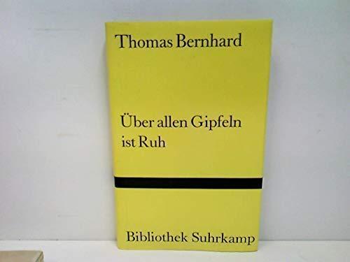 9783518017289: Über allen Gipfeln ist Ruh: Ein deutscher Dichtertag um 1980 : Komödie (Bibliothek Suhrkamp ; Bd. 728) (German Edition)