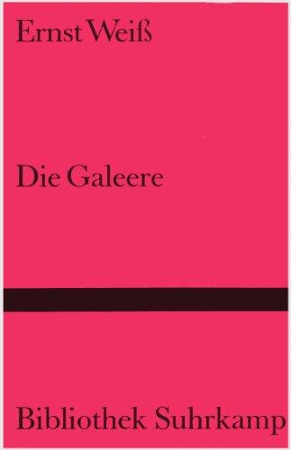 Die Galeere. Roman: Weiss, Ernst
