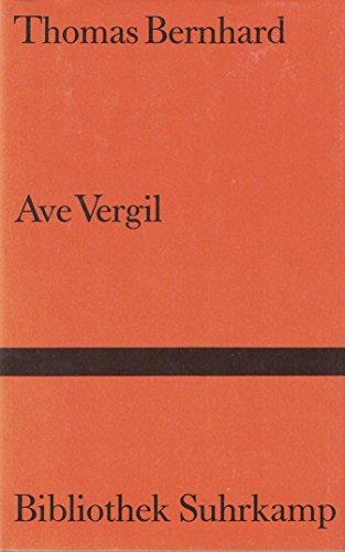 Ave Vergil. Gedicht.: Bernhard, Thomas.