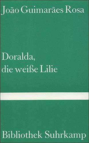 Doralda, die weisse Lilie : Roman =: Rosa, João Guimarães