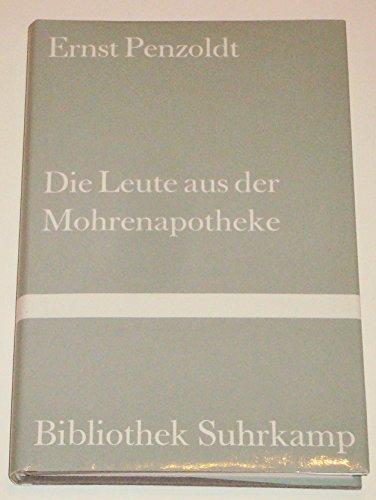 Die Leute aus der Mohrenapotheke: Roman (Bibliothek: Penzoldt, Ernst
