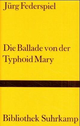 9783518019429: Die Ballade von Typhoid Mary.