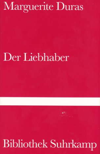 Der Liebhaber. Roman. Bibliothek Suhrkamp Nr. 967: Duras,Marguerite