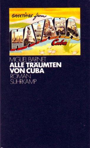 Alle träumten von Cuba : d. Lebensgeschichte: BARNET, Miguel: