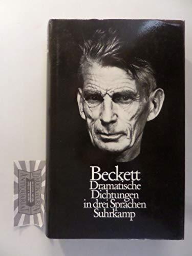 Dramatische Dichtungen in drei Sprachen Französisch Deutsch: Beckett, Samuel