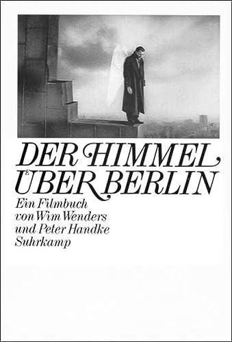 Der Himmel über Berlin: Ein Filmbuch: Wenders, Wim, Handke,