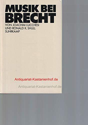 Musik bei Brecht Lucchesi, Joachim and Shull, Ronald K.