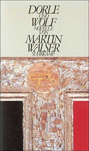 Dorle und Wolf : e. Novelle.: WALSER, Martin: