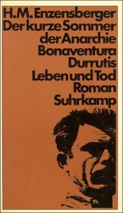 9783518027608: Der kurze Sommer der Anarchie;: Buenaventura Durrutis Leben und Tod. Roman (German Edition)
