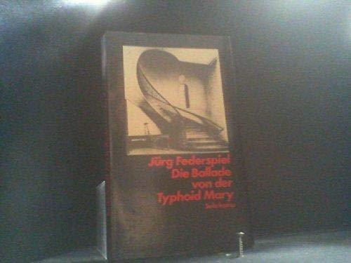 9783518028100: Die Ballade von der Typhoid Mary (German Edition)
