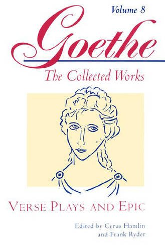 9783518029657: Goethe, Volume 8: Verse Plays and Epic (Goethe's Collected Works)