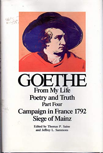 From My Life: Poetry and Truth (Goethe's: von Goethe, Johann