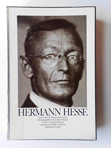 Hermann Hesse. Sein Leben in Bildern und Texten: Michels, Volker (Hrsg.)