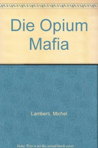 9783518034958: Die Opium Mafia